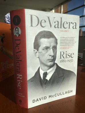 De Valera Volume 1: Rise 1882–1932, by David McCullagh
