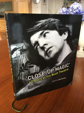'Close-Up Magic': 40 Yeaers at the Bush Theatre, edited by Neil Burkey